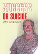 Success Or Suicide