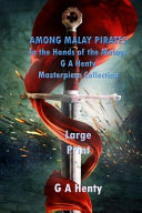 Read Online Among Malay Pirates/In the Hands of the Malays Large Print For Free