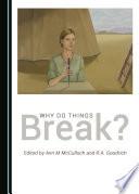 Why Do Things Break