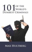 101 of the World s Dumbest Criminals