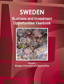 Sweden Business and Investment Opportunities Yearbook Volume 1 Strategic Information and Opportunities