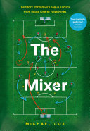The Mixer: The Story of Premier League Tactics, from Route One to False Nines Pdf/ePub eBook