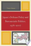 Japan S Defense Policy And Bureaucratic Politics 1976 2007