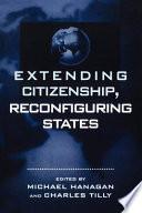 Extending Citizenship, Reconfiguring States