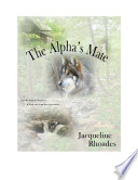 """""""The Alpha's Mate"""" by Jacqueline Rhoades"""