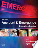 """""""Accident & Emergency E-Book: Theory and Practice"""" by Brian Dolan, Lynda Holt"""