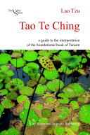 Tao Te Ching  a guide to the interpretation of the foundational book of Taoism