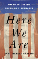 link to Here we are : American dreams, American nightmares in the TCC library catalog