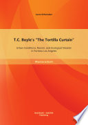 T C Boyle S The Tortilla Curtain Urban Conditions Racism And Ecological Disaster In Fortress Los Angeles