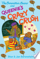 The Berenstain Bears Chapter Book  Queenie s Crazy Crush