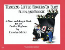 Teaching Little Fingers to Play Blues and Boogie   Book Only Book PDF