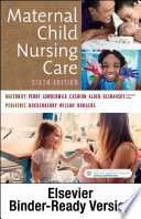 """Maternal Child Nursing Care E-Book"" by Shannon E. Perry, Marilyn J. Hockenberry, Kathryn Rhodes Alden, Deitra Leonard Lowdermilk, Mary Catherine Cashion, David Wilson"
