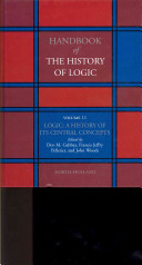 Handbook of the History of Logic  Logic  A History of its Central Concepts