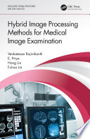 Hybrid Image Processing Methods for Medical Image Examination