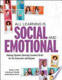 """""""All Learning Is Social and Emotional: Helping Students Develop Essential Skills for the Classroom and Beyond"""" by Nancy Frey, Douglas Fisher, Dominique Smith"""