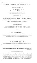 Justification in the sight of God  being the substance of a sermon  on Rom  viii  33  delivered February 3rd  1833 occasioned by the death of     J  Rees  to which is annexed a     memoir of the deceased  etc