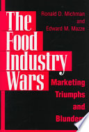 """The Food Industry Wars: Marketing Triumphs and Blunders"" by Ronald D. Michman, Edward M. Mazze"