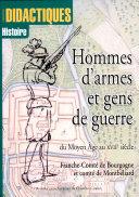 Hommes d'armes et gens de guerre, du Moyen Age au XVIIe siècle