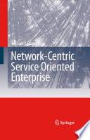 Network Centric Service Oriented Enterprise