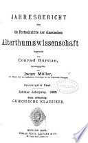 Jahresbericht über die Fortschritte der classischen Alterthumswissenschaft, herausg. von C. Bursian. [Continued as] Lustrum. Beiblatt [entitled] Bibliotheca philologica classica. [Suppl. entitled] Biographisches Jahrbuch für Alterthumskunde (Alterthumswissenschaft).