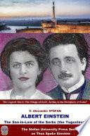 Albert Einstein The Son In Law Of The Serbs The Yugoslavs