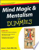 """""""Mind Magic and Mentalism For Dummies"""" by James L. Clark"""