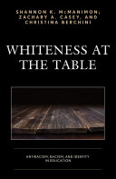 Whiteness at the table: antiracism, racism, and identity in education