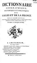 Dictionnaire géographique, historique et politique des Gaules et de la France, par l'abbé Expilly...