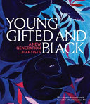 Young Gifted And Black A New Generation Of Artists