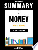 Extended Summary Of Money  Master The Game   By Tony Robbins Book