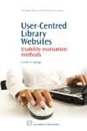 User-Centred Library Websites: Usability Evaluation Methods