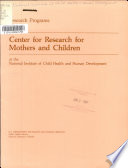 Research Programs of the Center for Research for Mothers and Children at the National Institute of Child Health and Human Development