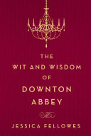 The Wit and Wisdom of Downton Abbey Pdf/ePub eBook