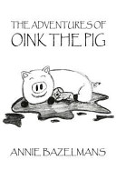 The Adventures of Oink the Pig