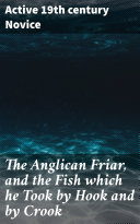The Anglican Friar  and the Fish which he Took by Hook and by Crook