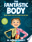 """""""The Fantastic Body: What Makes You Tick & How You Get Sick"""" by Howard Bennett"""
