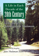 A Life in Each Decade of the 20Th Century
