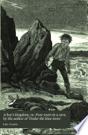 A boy s kingdom  or  Four years in a cave  by the author of  Under the lime trees