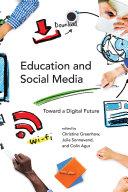 Education and Social Media: Toward a Digital Future - Seite ii