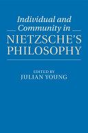 Individual and Community in Nietzsche s Philosophy