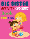 Big Sister Activity Coloring Book For Kids