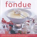 The Best Fondue Cookbook