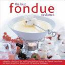 The Best Fondue Cookbook