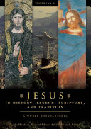 Jesus in History  Legend  Scripture  and Tradition  A World Encyclopedia  2 volumes