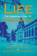 Life (Or Something Like It) at Mallard High