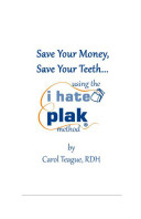 Save Your Money  Save Your Teeth  Using the I Hage Plak Method