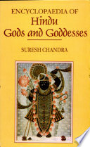 """Encyclopaedia of Hindu Gods and Goddesses"" by Suresh Chandra"