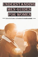 Understanding Men Guides For Women