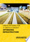 Urban Patterns for a Green Economy: Optimizing infrastructure