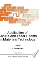 Application of Particle and Laser Beams in Materials Technology